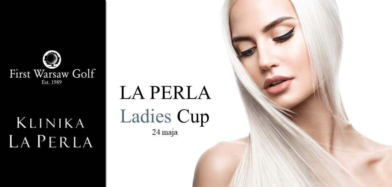 ZAPISY RUSZYŁY ! La Perla Ladies CUP  24 maja